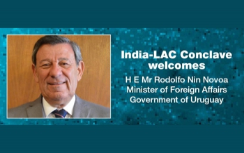 Minister of Foreign Affairs, Government of Uruguay, Mr. Rodolfo Nin Novoa is visiting India and the Latin America and Caribbean Conclave (LAC India) 2015